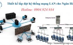 Thiết Kế Lắp đặt Mạng LAN Tại Ngân Hàng Agribank